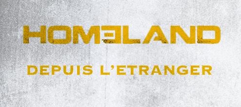 Homeland en dehors des Etats Unis - Comment regarder Homeland depuis la France ?